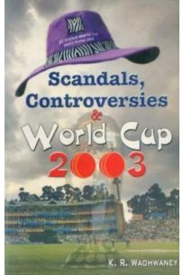Scandals Controversies & World Cup2003