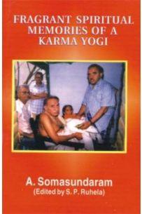 Fragrant Spiritual Memories Of A Karma Yogi