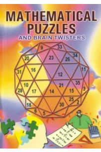 Mathematical Puzzles And Brain Twisters