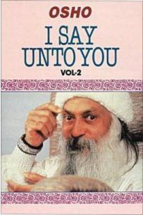 I Say Unto You (Vol II)