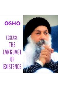 Ecstasy  The Language Of Existence