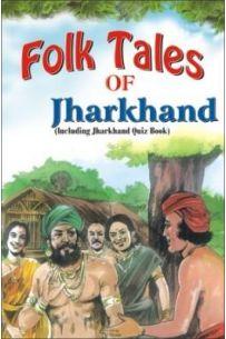 Folk Tales Of Jharkhand