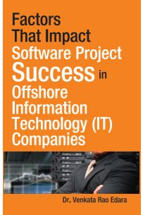 Factors That Impact Software Project Success in Offshore Information Technology (IT) Companies