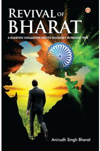 Revival Of Bharat: A Scientific Civilization And Its Relevancy In Present Time