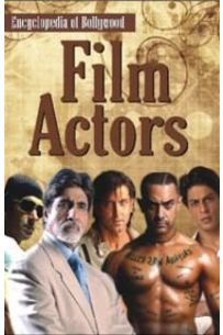 Encyclopedia of Bollywood : Film Actors