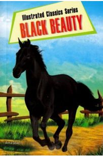 Black Beauty : ILLUSTRATED CLASSICS SERIES