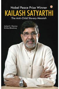 Nobel Peace Prize Winner: Kailash Satyarthi