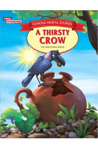 Famous MORAL STORIES A Thirsty Crow PB English