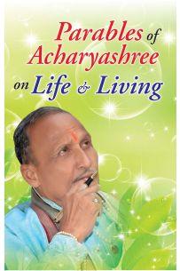 Parables Of Acharyashree On Life & Living PB English
