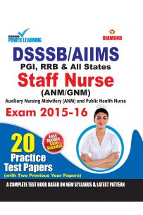 DSSSB/AIIMS Staff Nurse Exam Practice Test Papers 2015-16