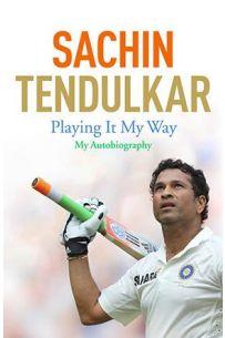 Sachin Tendulkar : Playing It My Way