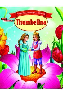 FAMOUS CHRISTIAN  STORIES Thumbelina PB English